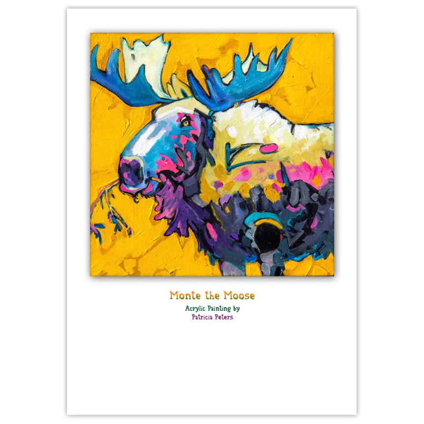 brightly-coloured Canadian moose painting. Monte the moose has a branch in his teeth